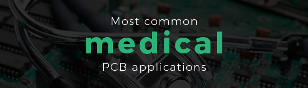 Most common medical pcb applications | PCBCart