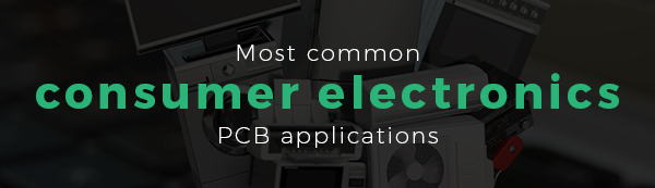Most common consumer electronics pcb applications | PCBCart
