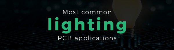 Most common lighting pcb applications | PCBCart
