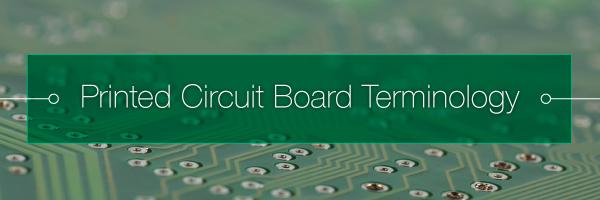 Printed Circuit Board Terminology | PCBCart