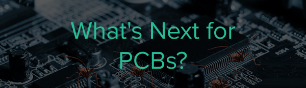 What's Next for PCBs? | PCBCart