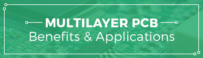 Multilayer PCB Benefits & Applications | PCBCart
