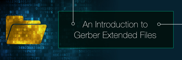 An Introduction to Gerber Extended Files | PCBCart